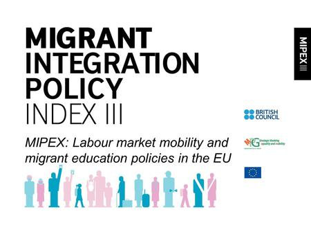 MIPEX: Labour market mobility and migrant education policies in the EU.