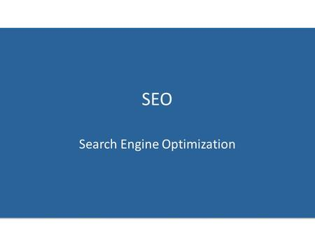 SEO Search Engine Optimization. SEO PROCESS On Page Optimization Off Page Optimization On Page Optimization: It's a On-site Work Off Page Optimization: