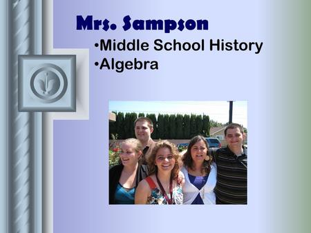 Mrs. Sampson Middle School History Algebra. Around God's World.