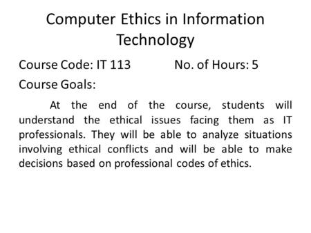 Computer Ethics in Information Technology