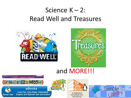 Science K – 2: Read Well and Treasures and MORE!!!