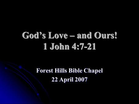 God's Love – and Ours! 1 John 4:7-21