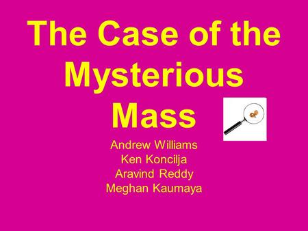 The Case of the Mysterious Mass