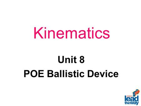 Unit 8 POE Ballistic Device