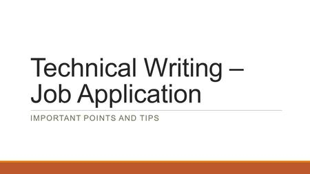 Technical Writing – Job Application IMPORTANT POINTS AND TIPS.