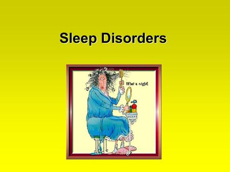 Sleep Disorders. Sleep disorders: A sleep disorder refers to any sleep pattern which disrupts the normal NREM-REM sleep cycle, including the onset of.