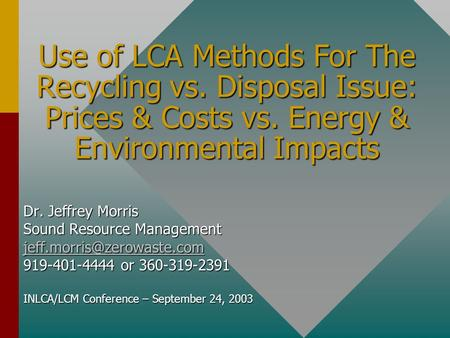 Use of LCA Methods For The Recycling vs