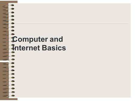 Computer and Internet Basics.