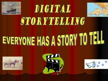 What is Digital Storytelling? The Digital Storytelling Association defines Digital Storytelling as the modern expression of the ancient art of storytelling.