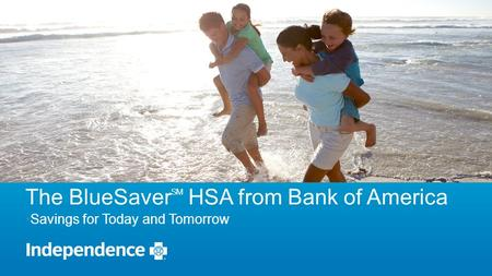 The BlueSaverSM HSA from Bank of America