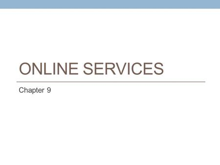Online Services Chapter 9.