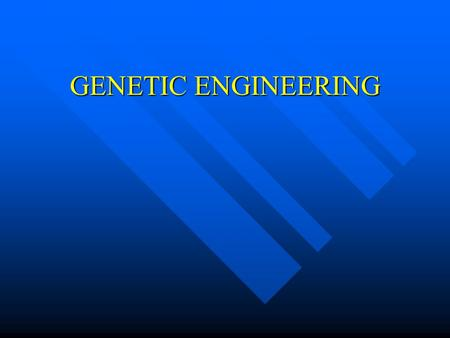 GENETIC ENGINEERING. INTRODUCTION For thousands of years people have changed the characteristics of plants and animals. For thousands of years people.