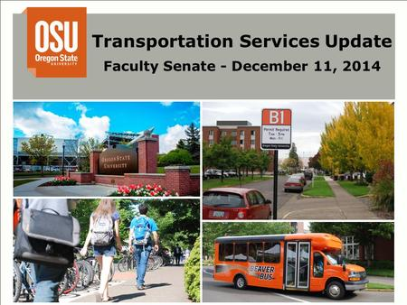 Transportation Services Update Faculty Senate - December 11, 2014.