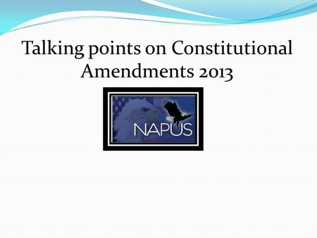 Talking points on Constitutional Amendments 2013.