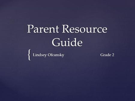 { Parent Resource Guide Lindsey Ofcansky Grade 2.