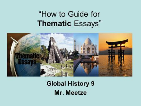 """How to Guide for Thematic Essays"""