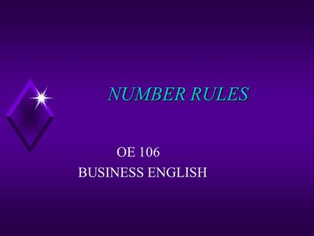 NUMBER RULES NUMBER RULES OE 106 BUSINESS ENGLISH.