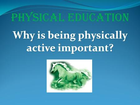 PHYSICAL EDUCATION. For your Health !!!!!! Test question!!!! Test Questions!!!