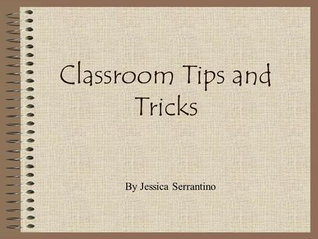 Classroom Tips and Tricks