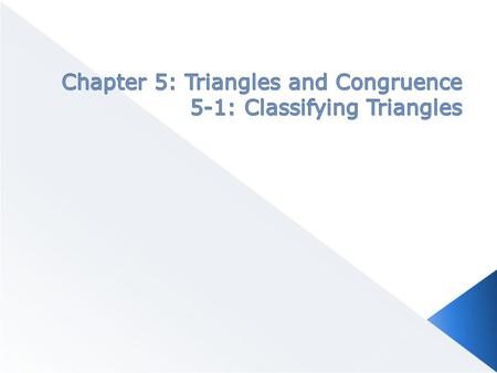  T RIANGLE : A figure formed by three noncollinear points, connected by segments  Since two of the segments create a vertex, a triangle has three vertices.