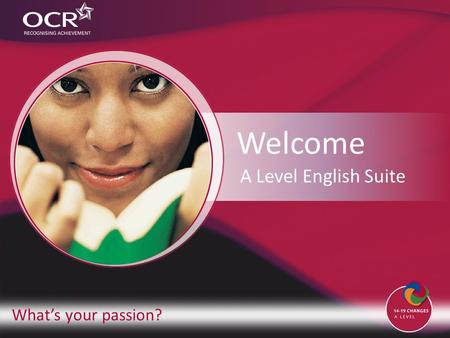 What's your passion? Welcome A Level English Suite.
