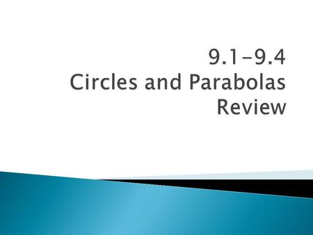 Circles and Parabolas Review
