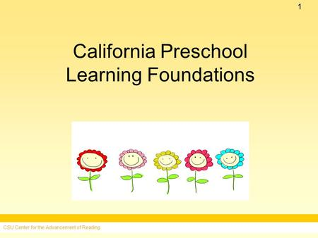 11 California Preschool Learning Foundations CSU Center for the Advancement of Reading.