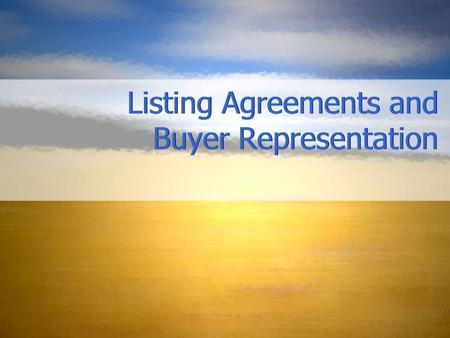 Listing Agreements And Buyer Representation Ppt Download