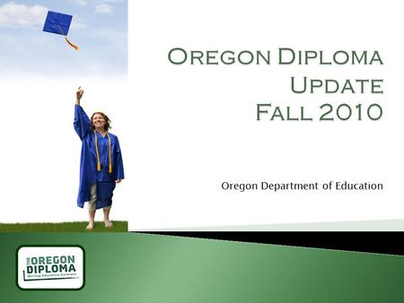 Oregon Department of Education. Goal: Goal: To prepare ALL students for success in college, work, and citizenship.