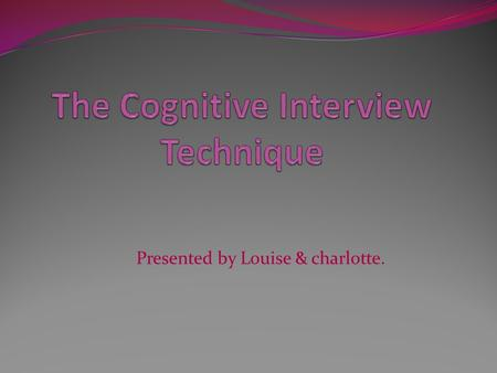 Presented by Louise & charlotte.. Psychologists over the years have been trying to develop memory retrieval techniques aimed at trying to entice more.