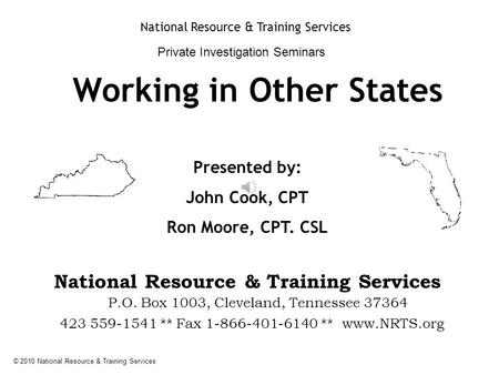 © 2010 National Resource & Training Services Working in Other States National Resource & Training Services Private Investigation Seminars Presented by: