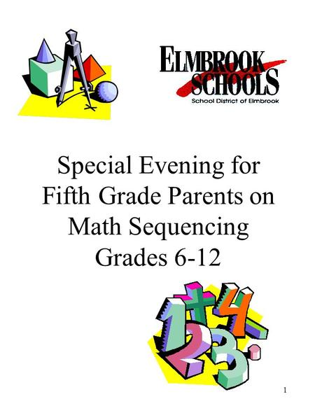 1 Special Evening for Fifth Grade Parents on Math Sequencing Grades 6-12.