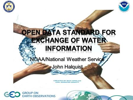 1 NOAA/National Weather Service John Halquist. 2 Why Standards? Accessibility Versatility Consistency Ensure correct use Remove ambiguity Leverage toolkits.