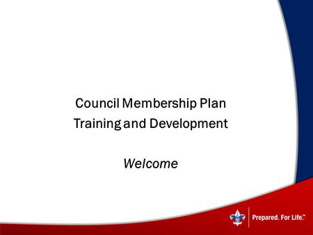  Council Membership Plan  Training and Development  Welcome.