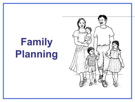 Family Planning.