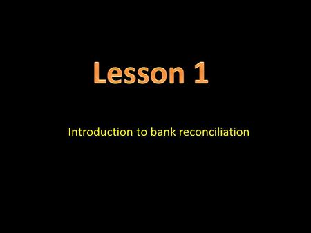 Introduction to bank reconciliation. Spot the differences.