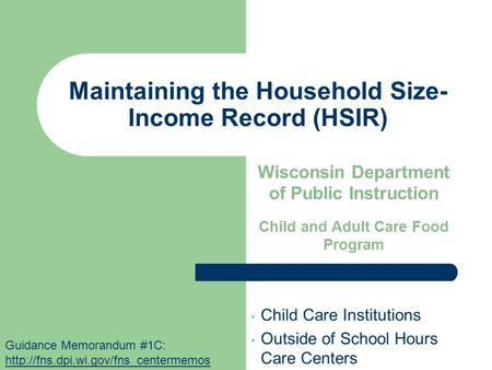 Wisconsin Department of Public Instruction Child and Adult Care Food Program Child Care Institutions Outside of School Hours Care Centers Maintaining the.