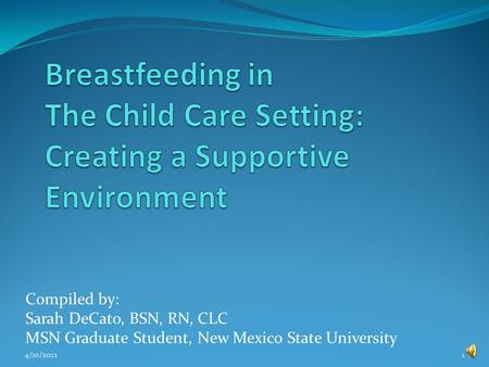 Compiled by: Sarah DeCato, BSN, RN, CLC MSN Graduate Student, New Mexico State University 4/10/20121.