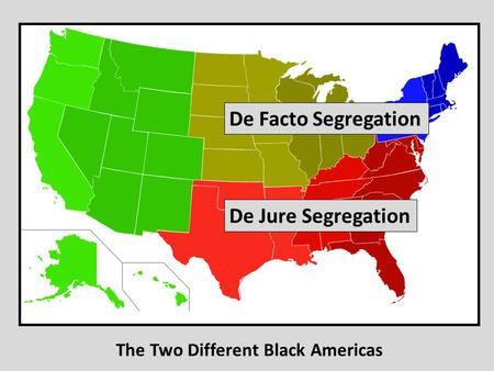 The Two Different Black Americas De Facto Segregation De Jure Segregation.