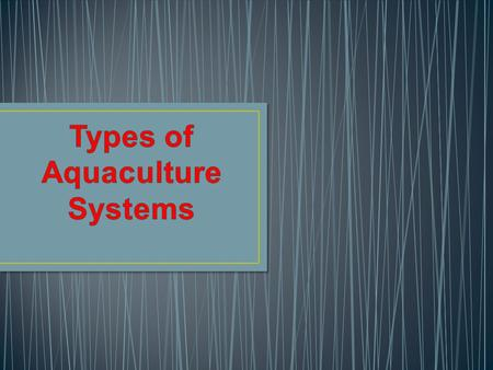 Types of Aquaculture Systems