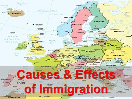 Causes & Effects of Immigration.