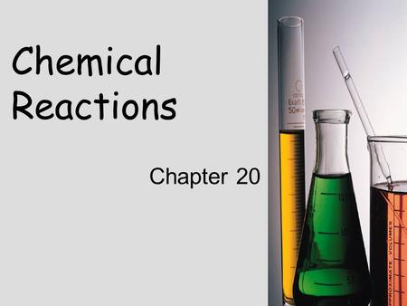 Chemical Reactions Chapter 20.
