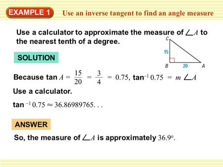 EXAMPLE 1 Use an inverse tangent to find an angle measure