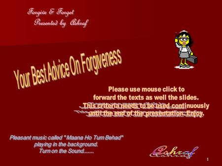 Forgive & Forget Presented by Ashraf Your Best Advice On Forgiveness