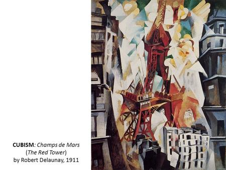 CUBISM: Champs de Mars (The Red Tower) by Robert Delaunay, 1911.