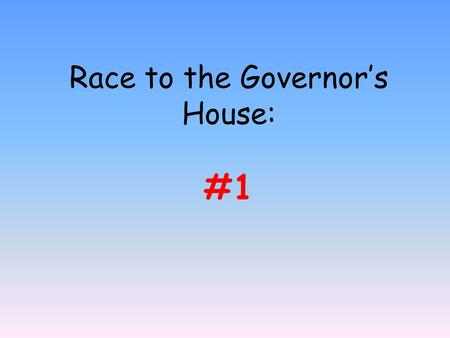 Race to the Governor's House: #1