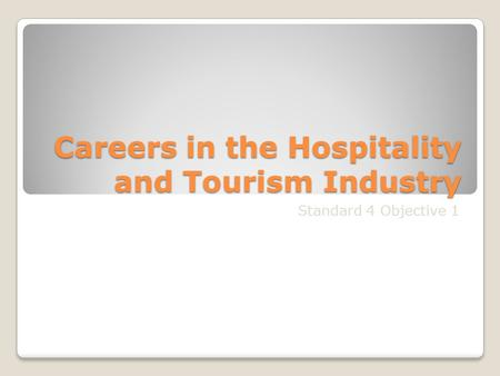 Careers in the Hospitality and Tourism Industry