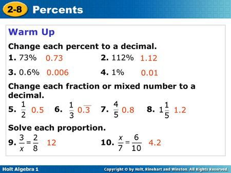 Warm Up Change each percent to a decimal % % % 4. 1%