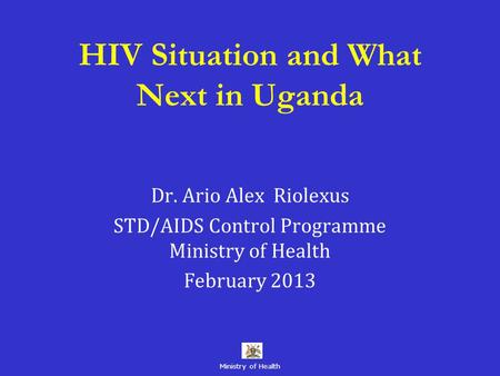 HIV Situation and What Next in Uganda