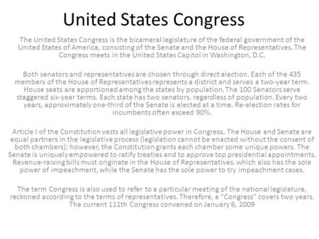 United States Congress The United States Congress is the bicameral legislature of the federal government of the United States of America, consisting of.